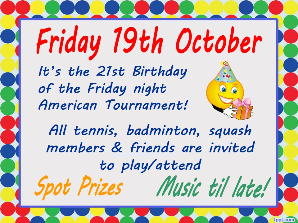 21st Birthday Of The Friday Night American Tournament 19th October